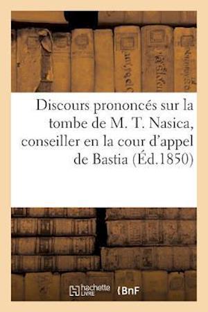 Bog, paperback Discours Prononces Sur La Tombe de M. T. Nasica, Conseiller En La Cour D'Appel de Bastia af Impr De C. Fabiani