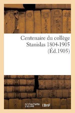 Bog, paperback Centenaire Du College Stanislas 1804-1905. af Impr De J. Dumoulin