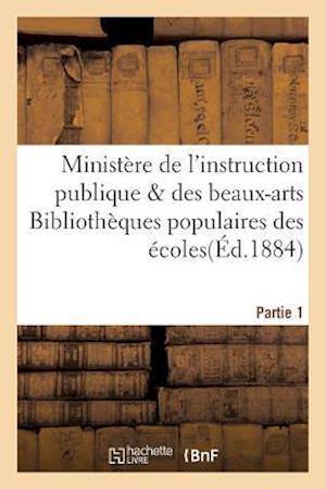 Bog, paperback Ministere de L'Instruction Publique Des Beaux-Arts Bibliotheques Populaires Des Ecoles Fascicule 1 af Imp Nationale