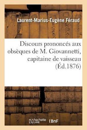 Bog, paperback Discours Prononces Aux Obseques de M. Giovannetti, Capitaine de Vaisseau
