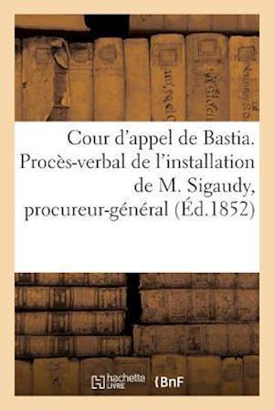 Bog, paperback Cour D'Appel de Bastia. Proces-Verbal de L'Installation de M. Sigaudy En Qualite de Procureur af Bertrand