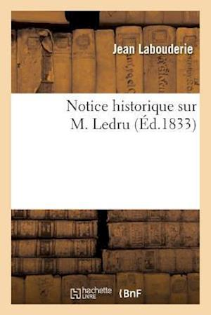 Bog, paperback Notice Historique Sur M. Ledru af Jean Labouderie