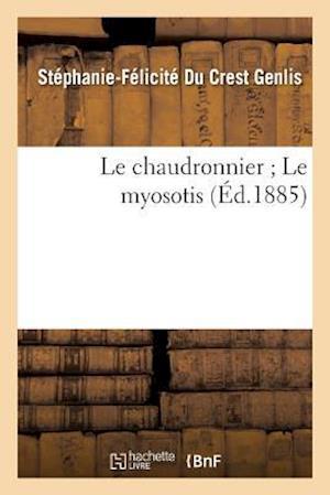 Bog, paperback Le Chaudronnier; Le Myosotis af Stephanie-Felicite Du Crest Genlis