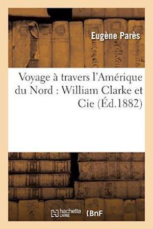 Bog, paperback Voyage a Travers L'Amerique Du Nord