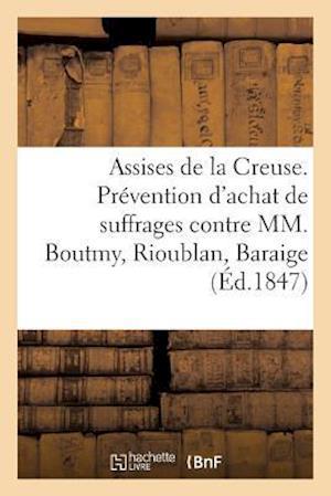 Bog, paperback Assises de La Creuse. Prevention D'Achat de Suffrages Contre MM. Boutmy, Rioublan, Baraige af Impr De Dugenest