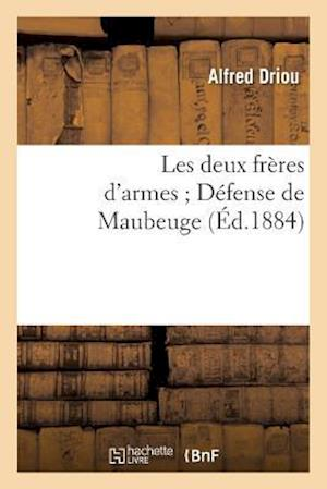 Bog, paperback Les Deux Freres D'Armes; Defense de Maubeuge