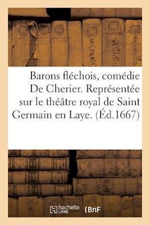 Bog, paperback Barons Flechois, Comedie de Cherier. Representee Sur Le Theatre Royal de Saint Germain En Laye.