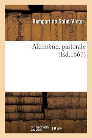 Bog, paperback Alcimene, Pastorale af Bompart De Saint-Victor