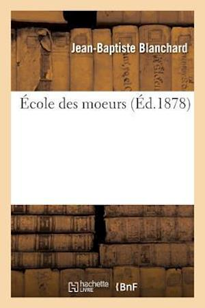 Bog, paperback Ecole Des Moeurs af Jean-Baptiste Blanchard
