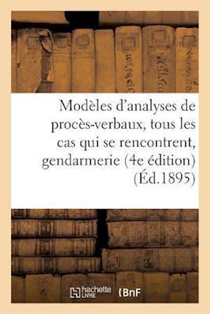 Bog, paperback Modeles D'Analyses de Proces-Verbaux Pouvant S'Appliquer a Tous Les Cas, Service de La Gendarmerie af H. Charleslavauzelle