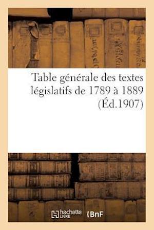 Bog, paperback Table Generale Des Textes Legislatifs de 1789 a 1889. 1880-1901 af E. Lefrancois