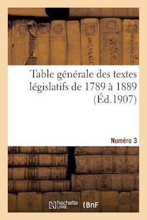 Bog, paperback Table Generale Des Textes Legislatifs de 1789 a 1889. Numero 3