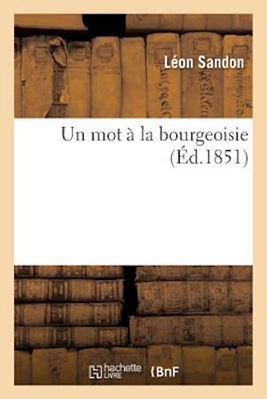 Bog, paperback Un Mot a la Bourgeoisie