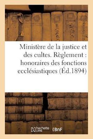 Bog, paperback Ministere de La Justice Et Des Cultes. Reglement Pour Les Honoraires Des Fonctions Ecclesiastiques af A. Duboueix