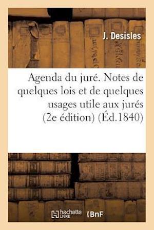 Bog, paperback Agenda Du Jure. Notes de Quelques Lois de Quelques Usages Dont La Connaissance Est Utile Aux Jures