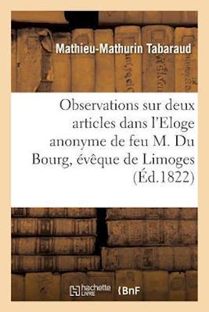Bog, paperback Observations Sur Deux Articles Qui Le Concernent Dans L'Eloge Anonyme de Feu M. Du Bourg
