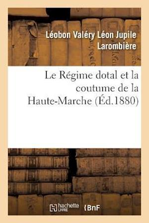 Bog, paperback Le Regime Dotal Et La Coutume de La Haute-Marche