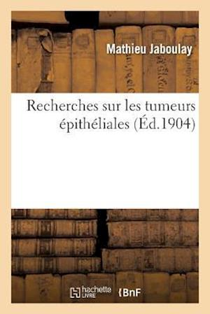 Bog, paperback Recherches Sur Les Tumeurs Epitheliales