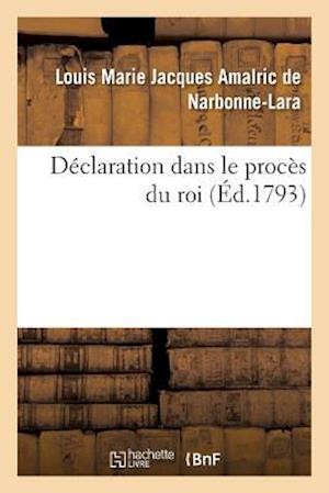 Bog, paperback Declaration Dans Le Proces Du Roi af De Narbonne-Lara-L