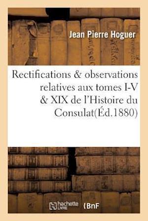 Bog, paperback Rectifications Observations Relatives Aux Tomes I-V XIX de L'Histoire Du Consulat