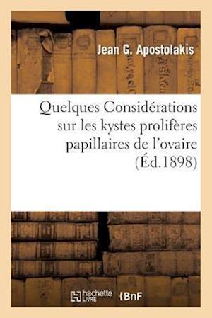 Bog, paperback Quelques Considerations Sur Les Kystes Proliferes Papillaires de L'Ovaire