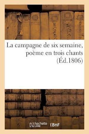 Bog, paperback La Campagne de Six Semaine, Poeme En Trois Chants af Impr De Delorme