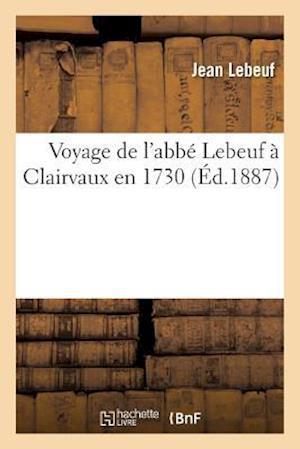 Bog, paperback Voyage de L'Abbe Lebeuf a Clairvaux En 1730