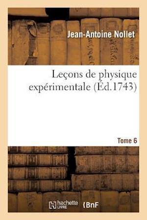 Bog, paperback Lecons de Physique Experimentale Tome 6 af Jean-Antoine Nollet