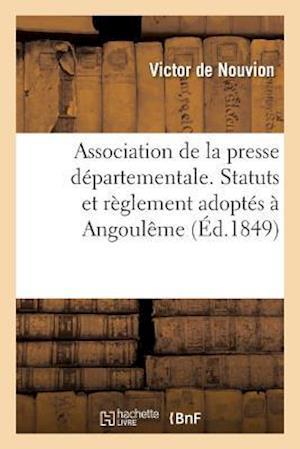 Bog, paperback Association de La Presse Departementale. Statuts Et Reglement Adoptes a Angouleme af De Nouvion-V