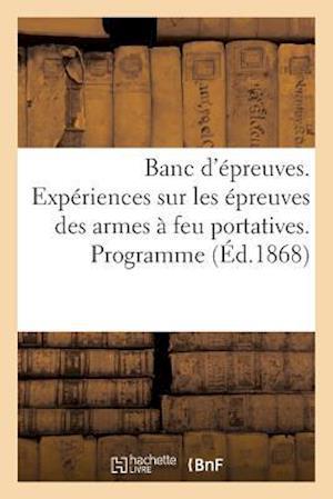 Bog, paperback Banc D'Epreuves. Experiences Sur Les Epreuves Des Armes a Feu Portatives. Programme, Proces-Verbaux af Collectif