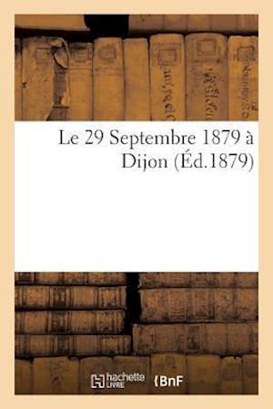 Bog, paperback Le 29 Septembre 1879 a Dijon af Jules Poulailler