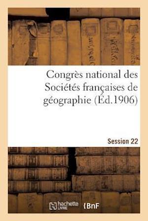 Bog, paperback Congres National Des Societes Francaises de Geographie Session 22 af Impr De J. Thomas