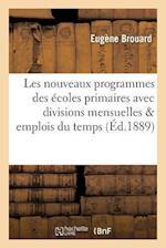 Les Nouveaux Programmes Des Ecoles Primaires Avec Divisions Mensuelles & Emplois Du Temps af Eugene Brouard