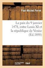 La Paix Du 9 Janvier 1478, Entre Louis XI Et La Republique de Venise af Paul-Michel Perret