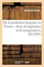 de La Juridiction Francaise En Tunisie af Berge