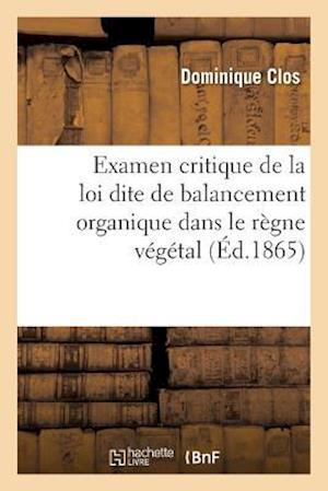 Bog, paperback Examen Critique de La Loi Dite de Balancement Organique Dans Le Regne Vegetal,