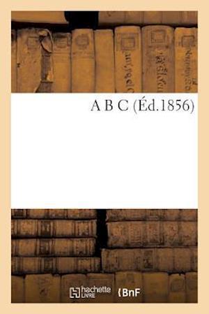 Bog, paperback A B C af Sans Auteur