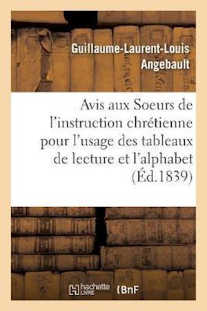 Bog, paperback Avis Aux Soeurs de L'Instruction Chretienne Pour L'Usage Des Tableaux de Lecture Et de L'Alphabet