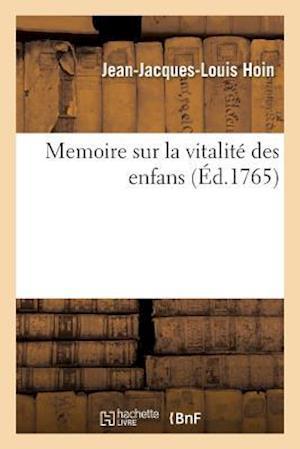 Bog, paperback Memoire Sur La Vitalite Des Enfans