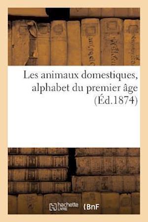 Bog, paperback Les Animaux Domestiques Alphabet Du Premier Age af Sans Auteur
