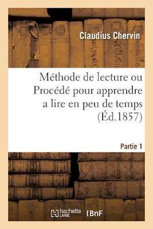Bog, paperback Methode de Lecture Ou Procede Pour Apprendre a Lire En Peu de Temps D'Une Maniere Conforme Partie 1