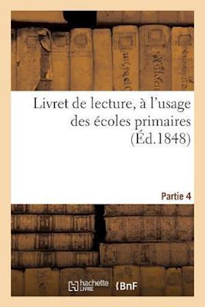 Bog, paperback Livret de Lecture, A L'Usage Des Ecoles Primaires, Partie 4