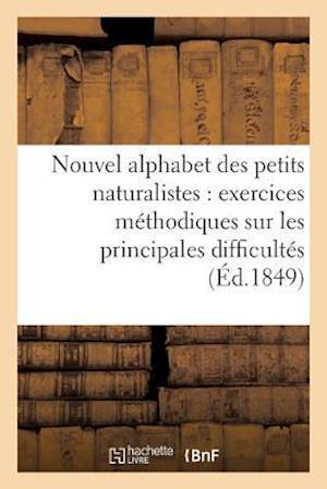 Bog, paperback Nouvel Alphabet Des Petits Naturalistes Exercices Methodiques Sur Les Principales Difficultes