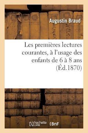 Bog, paperback Les Premieres Lectures Courantes, A L'Usage Des Enfants de 6 a 8 ANS