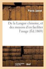 de La Langue Chinoise, Et Des Moyens D'En Faciliter L'Usage (Langues)