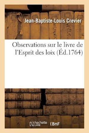 Bog, paperback Observations Sur Le Livre de L'Esprit Des Loix, Par M. Crevier