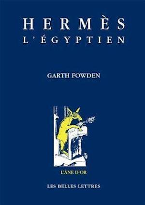 Hermes L'Egyptien af Garth Fowden