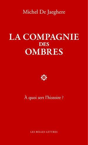 Bog, hardback La Compagnie Des Ombres af Michel De Jaeghere