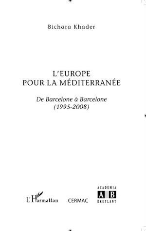 L'europe pour la mediterranee - de barcelone a barcelone (19 af Bichara Khader