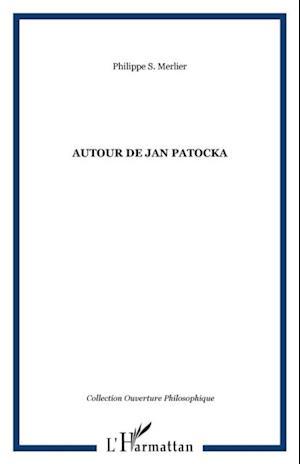 Autour de Jan Patocka af Philippe Merlier